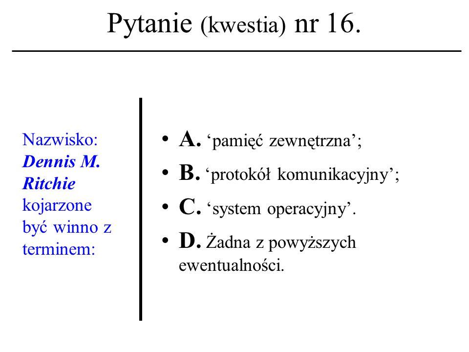 Pytanie (kwestia) nr 15. Arytmometr i jednostka sterująca to: A.