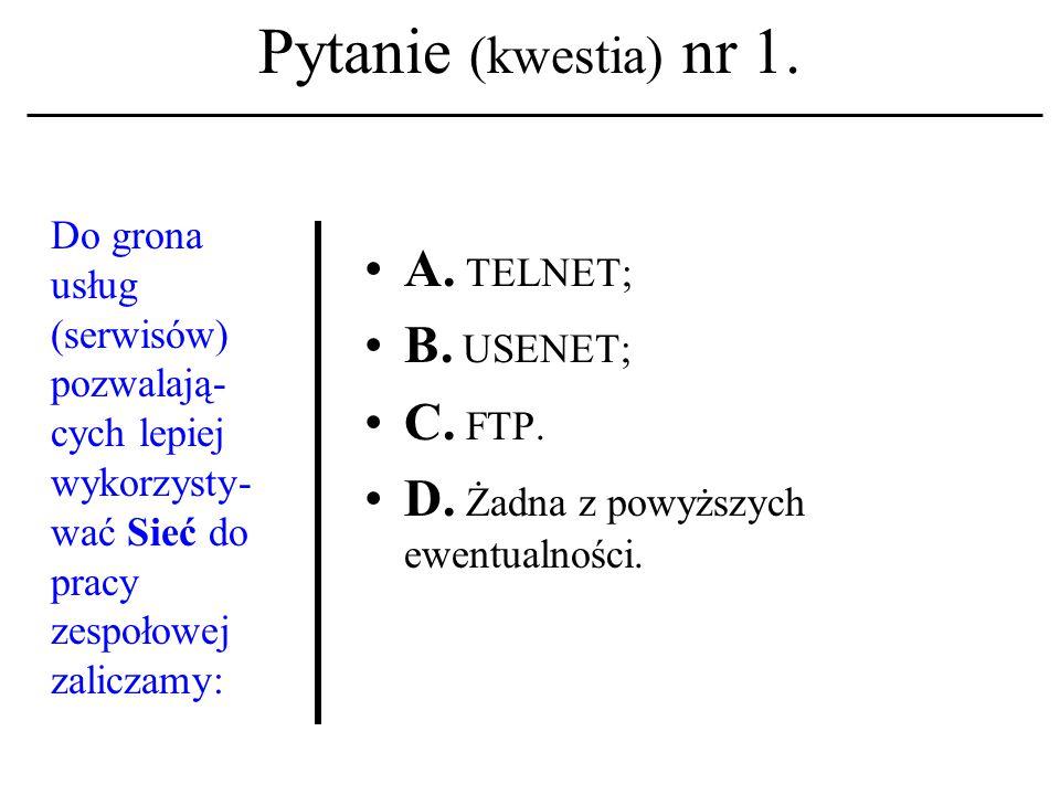 Pytanie (kwestia) nr 31.Nazwisko 'Eszter Hargittai' należy kojarzyć z terminem: A.