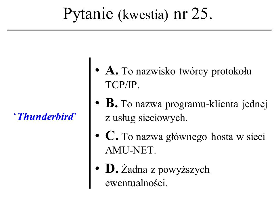 Pytanie (kwestia) nr 24. Termin 'kanał' kojarzysz z usługa sieciową znaną z akronimu: A.