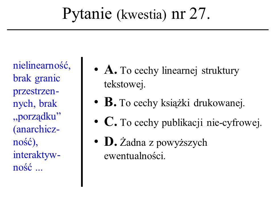 Pytanie (kwestia) nr 26. Akronim HTTP kojarzyć należy z terminem: A.