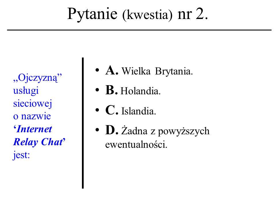 Pytanie (kwestia) nr 1.