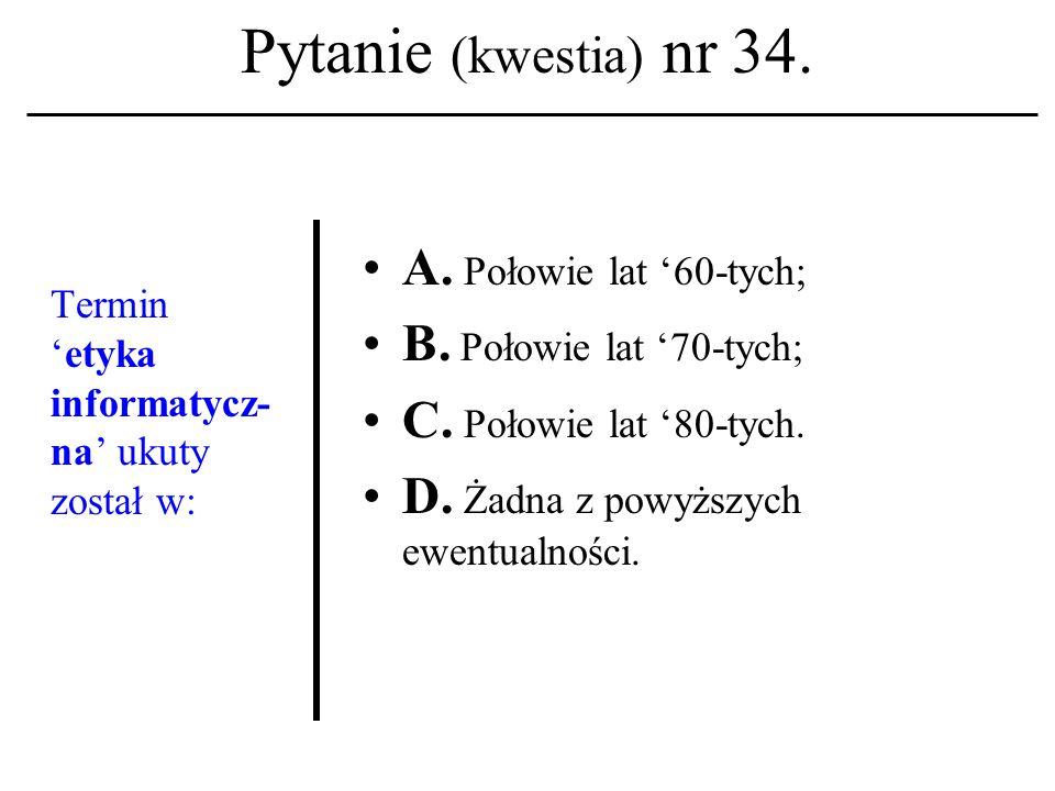 Pytanie (kwestia) nr 33. Pierwsza strona WWW pojawiła się w Sieci na początku: A.