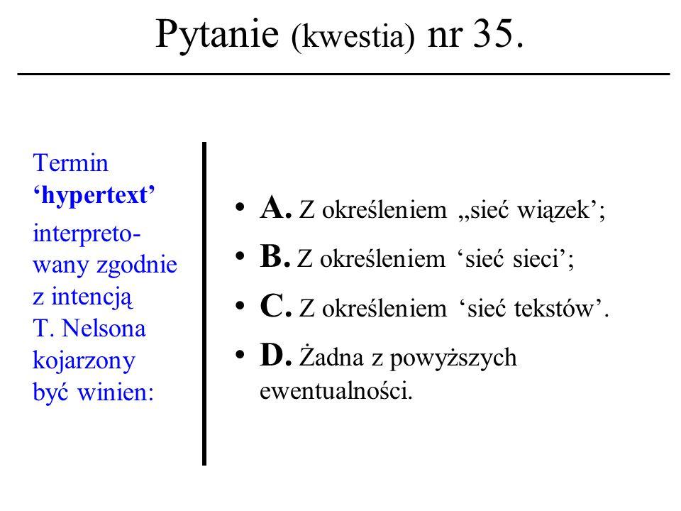 Pytanie (kwestia) nr 34.Termin 'etyka informatycz- na' ukuty został w: A.