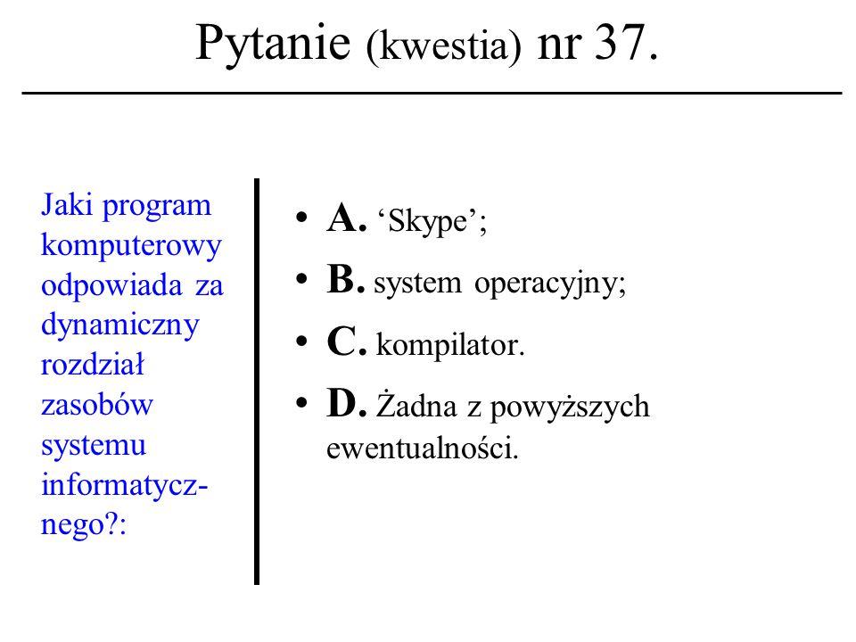 Pytanie (kwestia) nr 36.