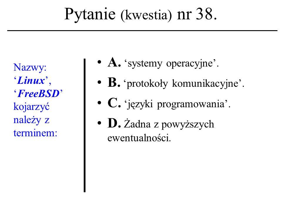 Pytanie (kwestia) nr 37.