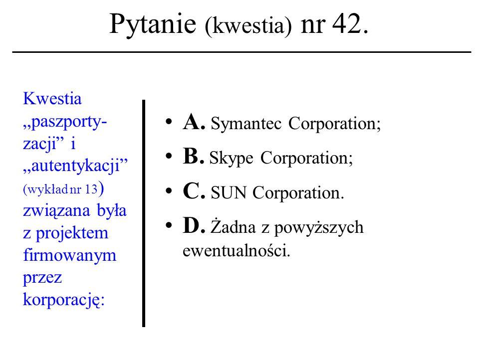 Pytanie (kwestia) nr 41.
