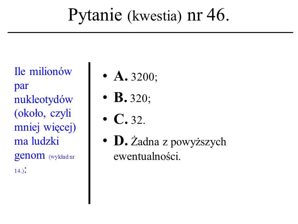 Pytanie (kwestia) nr 45. Nazwisko Walter Maner kojarzysz z: A.