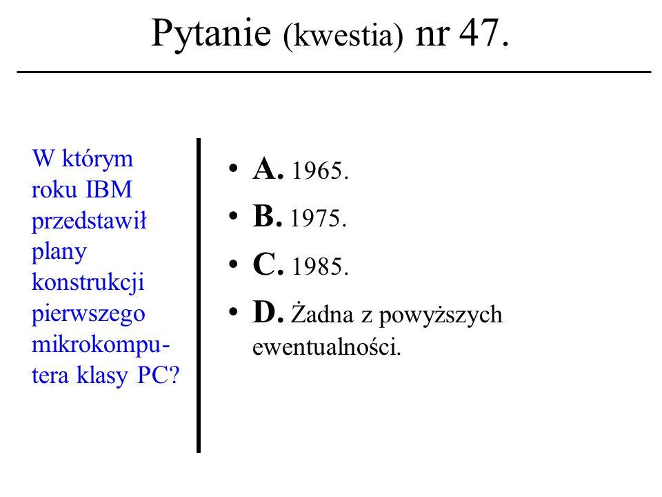 Pytanie (kwestia) nr 46.