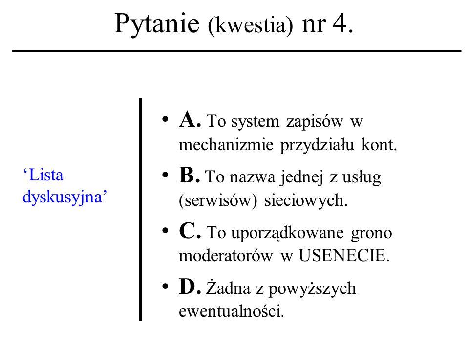 Pytanie (kwestia) nr 4.'Lista dyskusyjna' A. To system zapisów w mechanizmie przydziału kont.