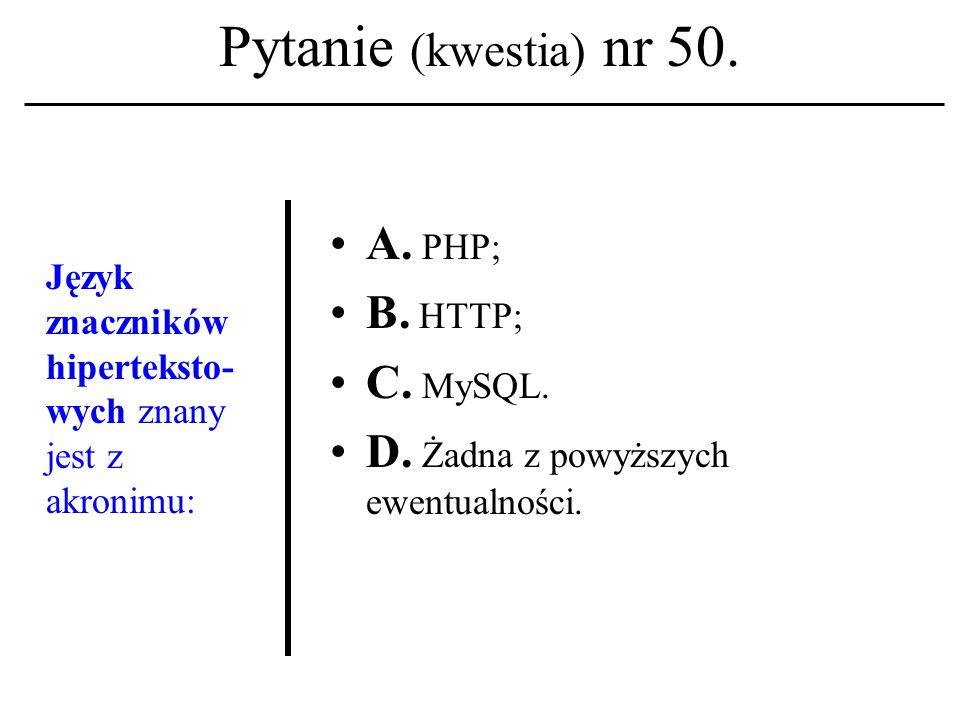 Pytanie (kwestia) nr 49.