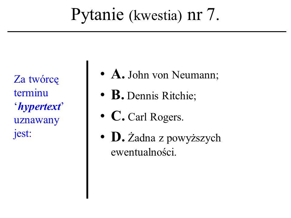 Pytanie (kwestia) nr 6. Nazwa 'telnet' związana jest z terminem: A.