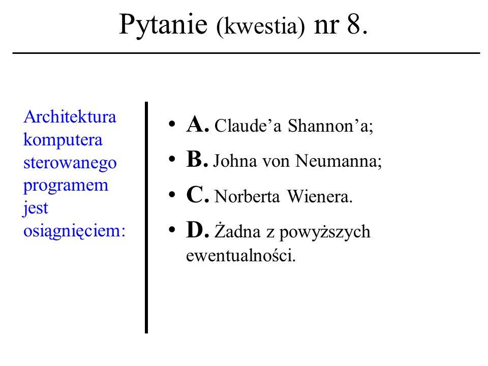 Pytanie (kwestia) nr 7. Za twórcę terminu 'hypertext' uznawany jest: A.
