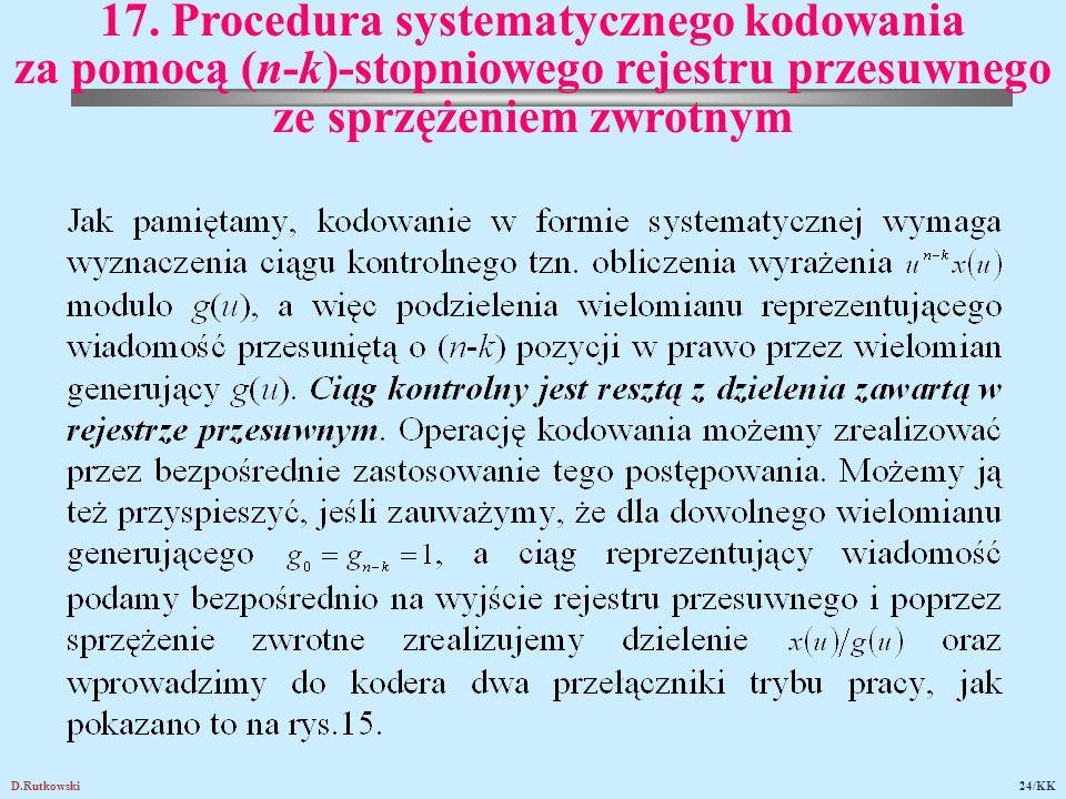 D.Rutkowski24/KK 17. Procedura systematycznego kodowania za pomocą (n ‑ k) ‑ stopniowego rejestru przesuwnego ze sprzężeniem zwrotnym