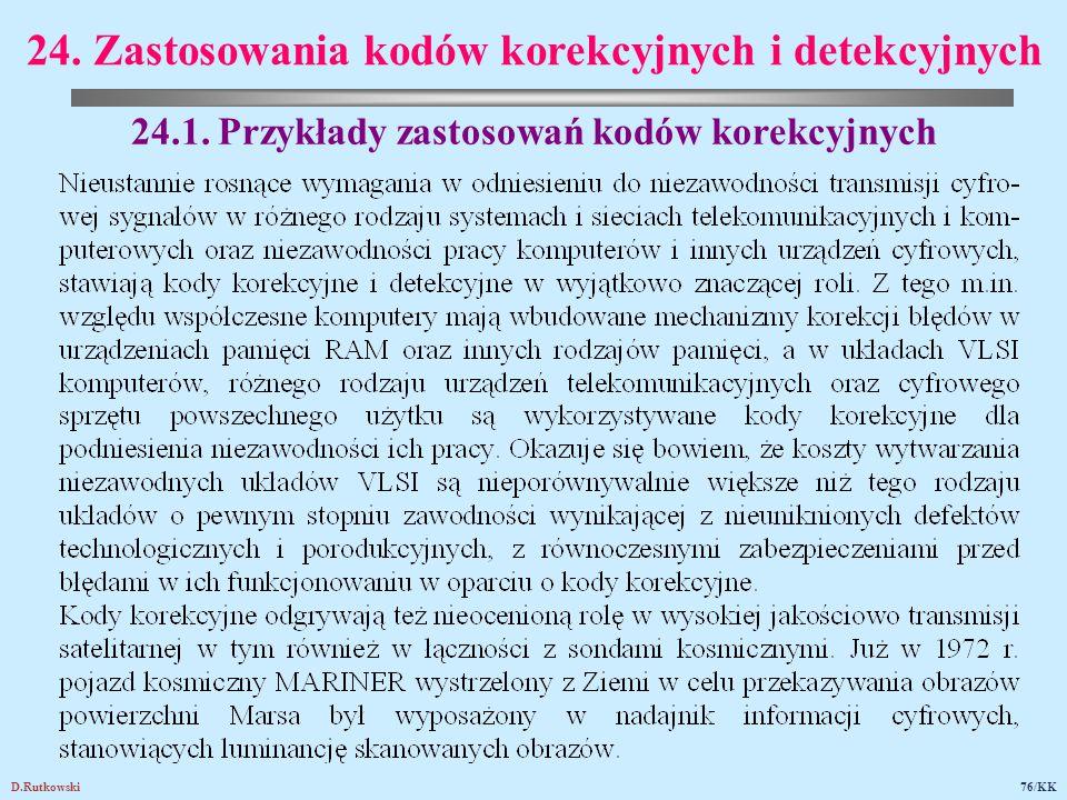 D.Rutkowski76/KK 24. Zastosowania kodów korekcyjnych i detekcyjnych 24.1. Przykłady zastosowań kodów korekcyjnych
