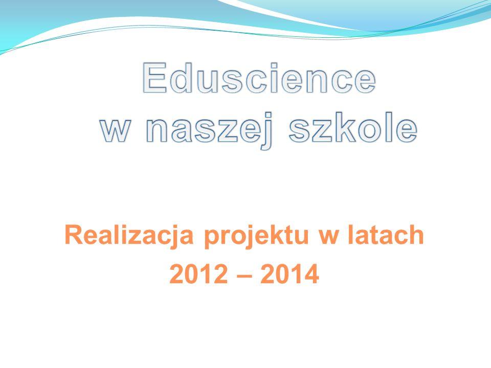 Realizacja projektu w latach 2012 – 2014
