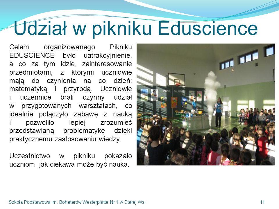 Udział w pikniku Eduscience Celem organizowanego Pikniku EDUSCIENCE było uatrakcyjnienie, a co za tym idzie, zainteresowanie przedmiotami, z którymi uczniowie mają do czynienia na co dzień: matematyką i przyrodą.