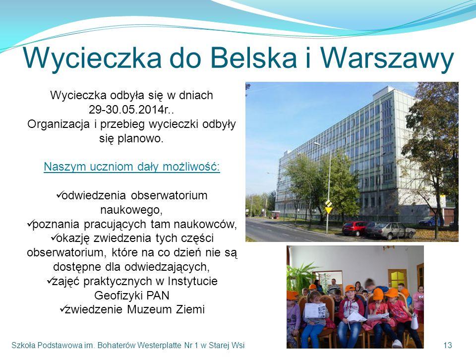 Wycieczka do Belska i Warszawy Wycieczka odbyła się w dniach 29-30.05.2014r..