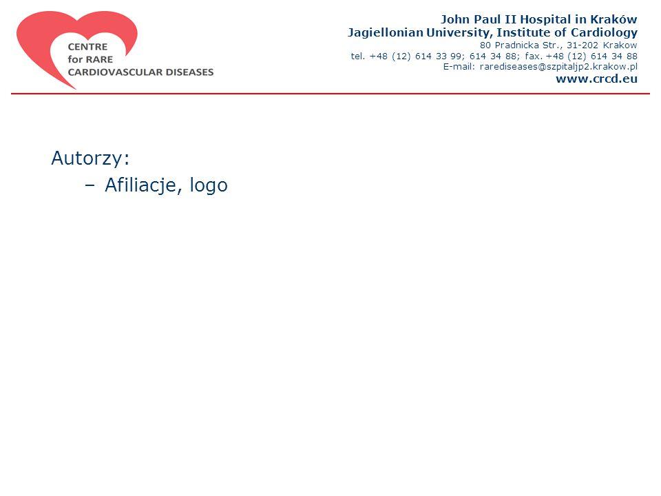 Autorzy: –Afiliacje, logo John Paul II Hospital in Kraków Jagiellonian University, Institute of Cardiology 80 Pradnicka Str., 31-202 Krakow tel.