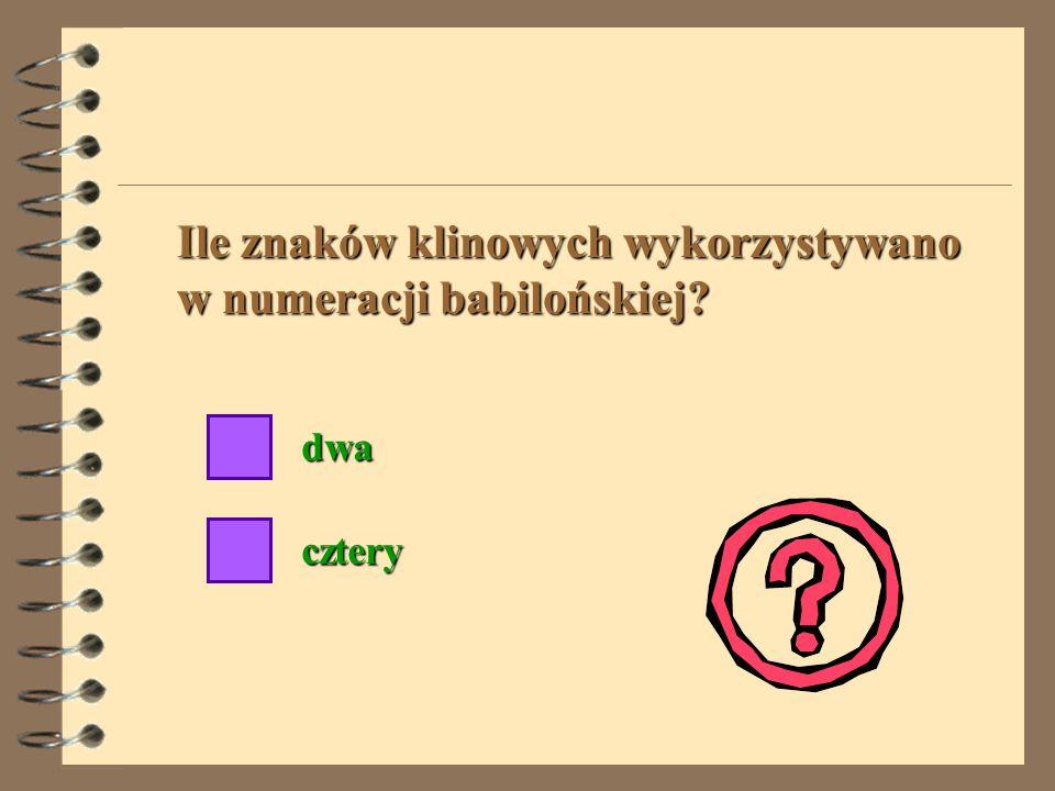 Stosowana w Babilonie numeracja pozycyjna polegała na wykorzystywaniu tylko dwóch znaków klinowych, których pierwszy oznaczał 1 i 60, a drugi 10 i 600
