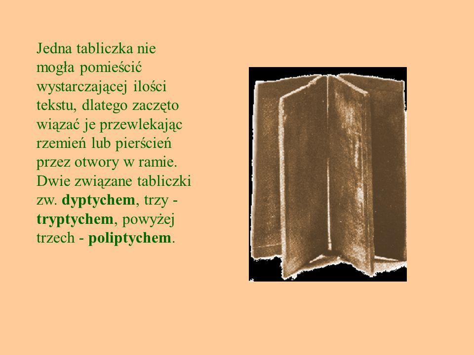 Grekom nie przypadły do gustu gliniane tabliczki, były ciężkie, pisanie na nich było dość uciążliwe, a zapisany tekst pozostawał na nich na zawsze.