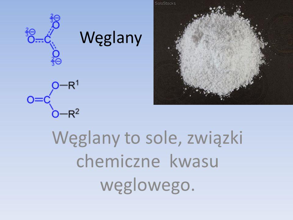 Węglany Węglany to sole, związki chemiczne kwasu węglowego.