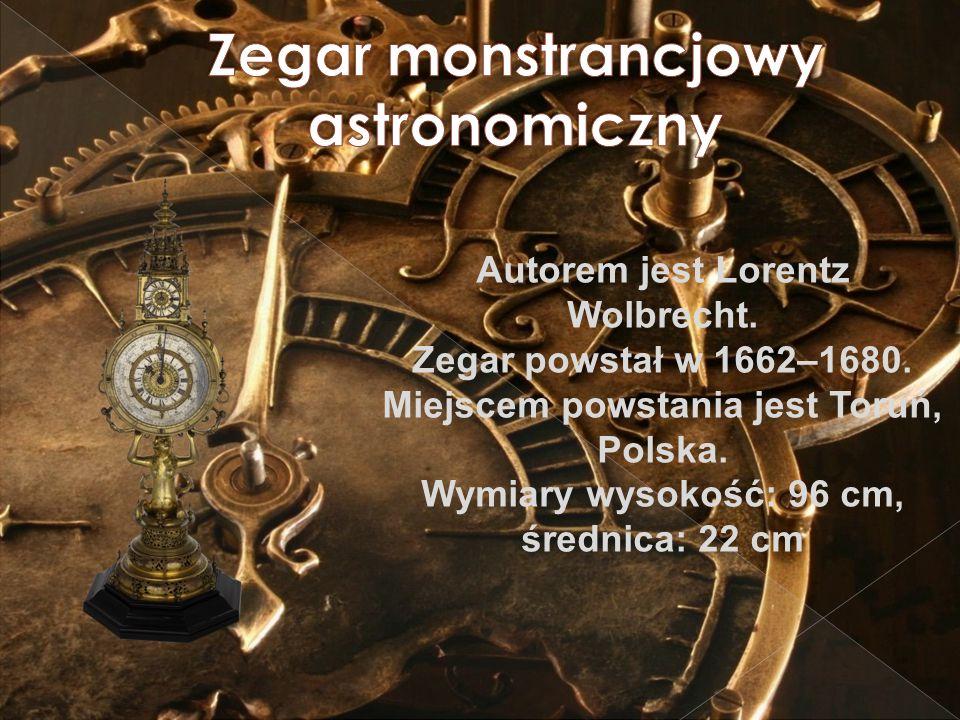 Autorem jest Lorentz Wolbrecht. Zegar powstał w 1662–1680.