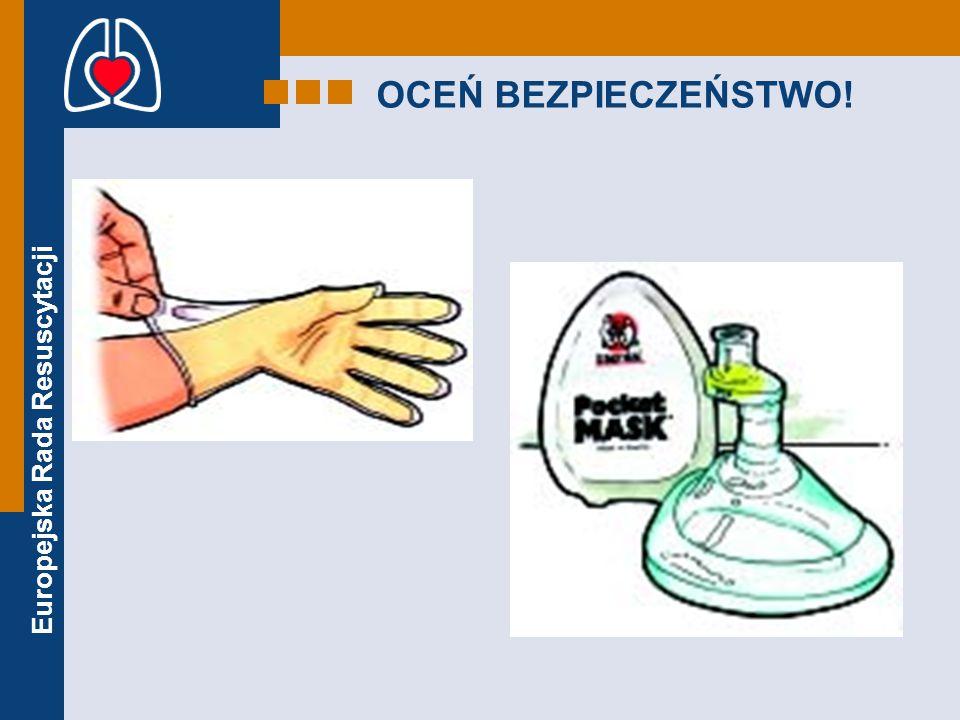 Europejska Rada Resuscytacji OCEŃ PRZYTOMNOŚĆ Oceń bezpieczeństwo Oceń przytomność Wołaj o pomoc Udrożnij dr.