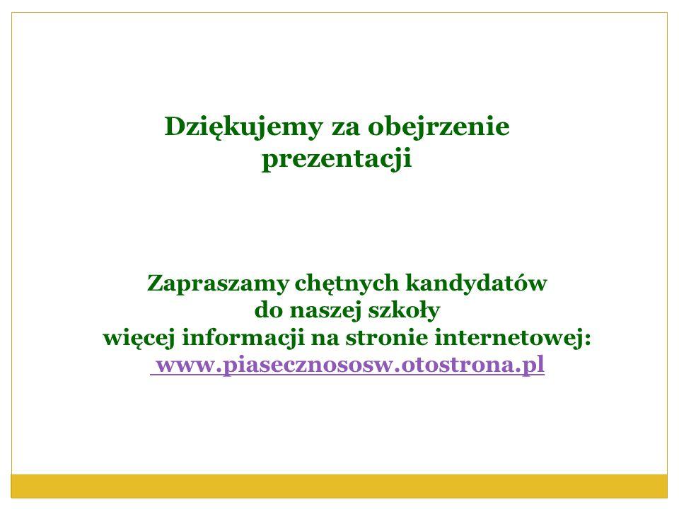 Zapraszamy chętnych kandydatów do naszej szkoły więcej informacji na stronie internetowej: www.piasecznososw.otostrona.pl Dziękujemy za obejrzenie pre