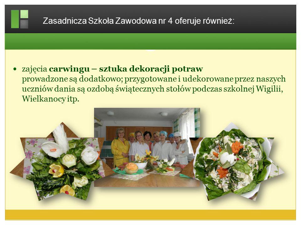 zajęcia carwingu – sztuka dekoracji potraw prowadzone są dodatkowo; przygotowane i udekorowane przez naszych uczniów dania są ozdobą świątecznych stoł