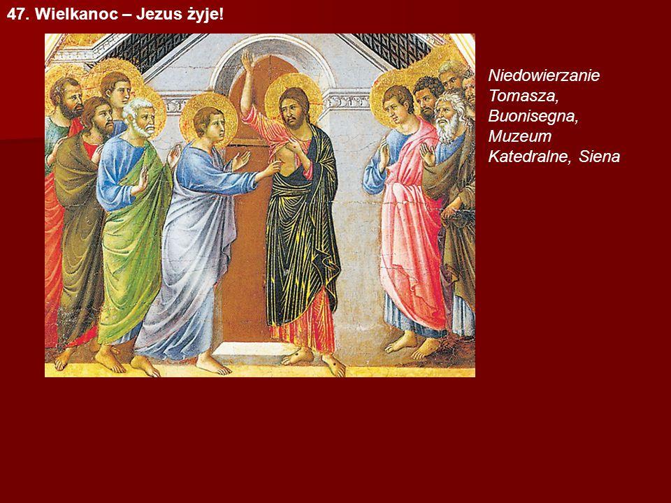 47. Wielkanoc – Jezus żyje! Niedowierzanie Tomasza, Buonisegna, Muzeum Katedralne, Siena