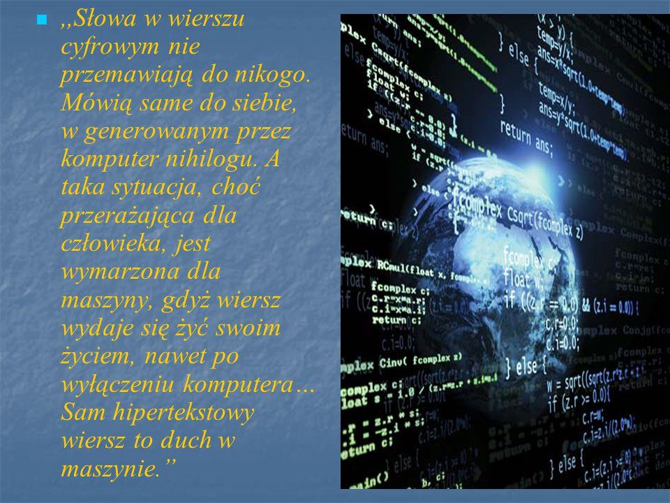 ,,Słowa w wierszu cyfrowym nie przemawiają do nikogo.