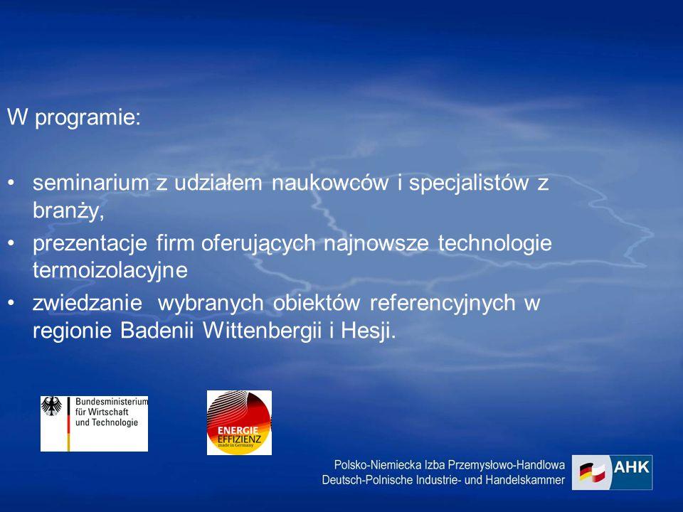 W programie: seminarium z udziałem naukowców i specjalistów z branży, prezentacje firm oferujących najnowsze technologie termoizolacyjne zwiedzanie wybranych obiektów referencyjnych w regionie Badenii Wittenbergii i Hesji.