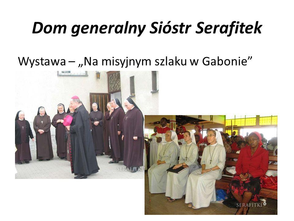 """Dom generalny Sióstr Serafitek Wystawa – """"Na misyjnym szlaku w Gabonie"""""""