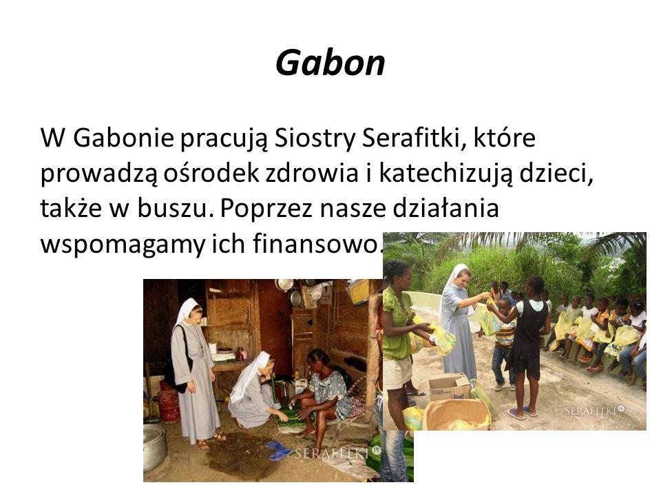 Gabon W Gabonie pracują Siostry Serafitki, które prowadzą ośrodek zdrowia i katechizują dzieci, także w buszu. Poprzez nasze działania wspomagamy ich