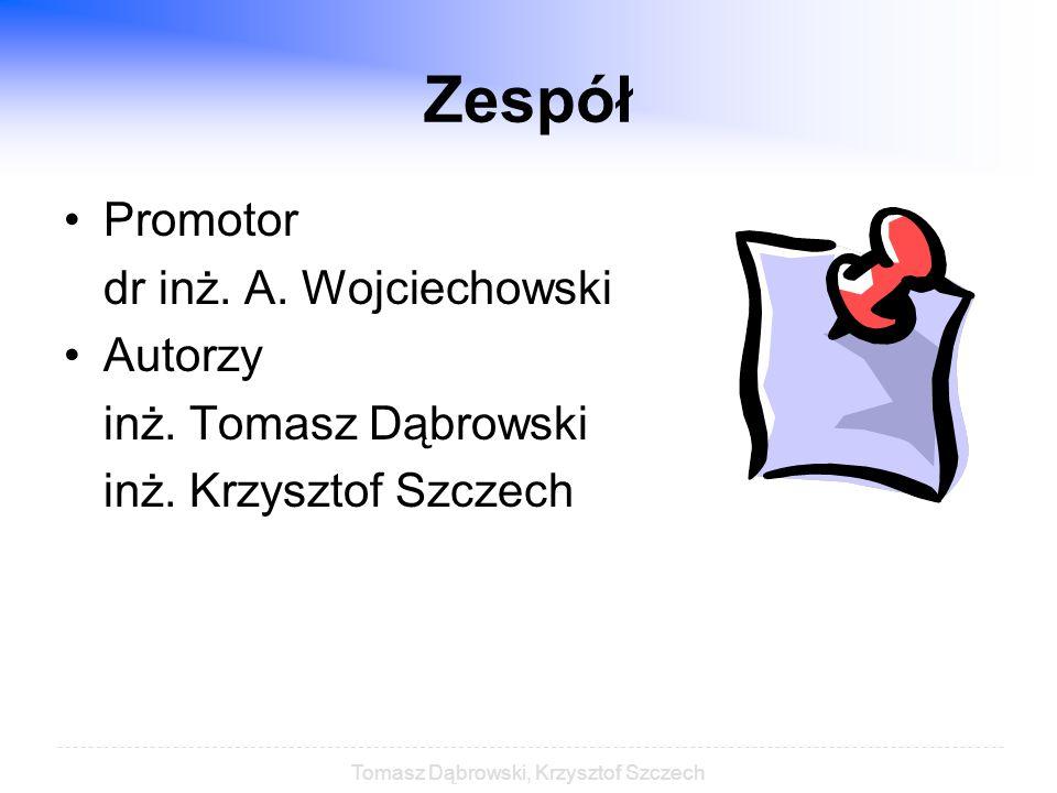 Tomasz Dąbrowski, Krzysztof Szczech Zespół Promotor dr inż.