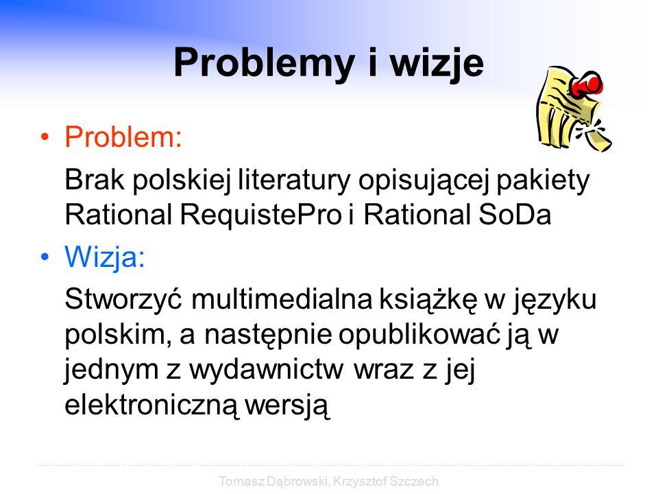 Tomasz Dąbrowski, Krzysztof Szczech Technologia FlipPublisher Rational RequistePro Rational SoDa Edytor tekstu ;-)