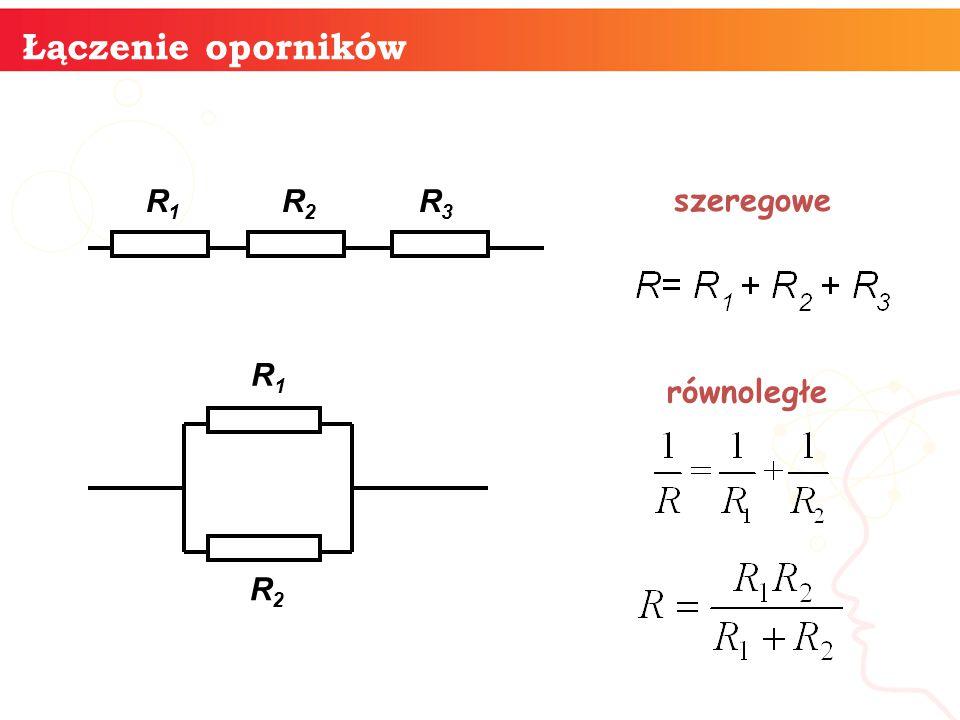 informatyka + 13 Łączenie oporników R1R1 R2R2 R3R3 R1R1 R2R2 szeregowe równoległe