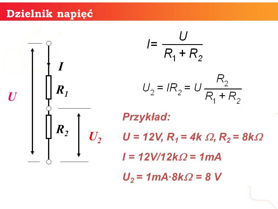 informatyka + 14 Dzielnik napięć U R1R1 R2R2 I U2U2 Przykład: U = 12V, R 1 = 4k , R 2 = 8k  I = 12V/12k  = 1mA U 2 = 1mA∙8k  = 8 V