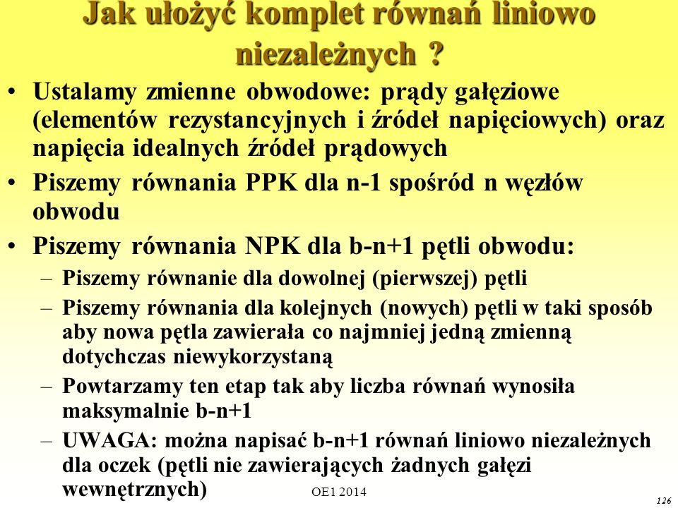 OE1 2014 125 Rozwiązywanie układów rozgałęzionych: algorytm pisania równań PPK i NPK Liczba węzłów: n=5 Liczba gałęzi: b=8 Niewiadome:
