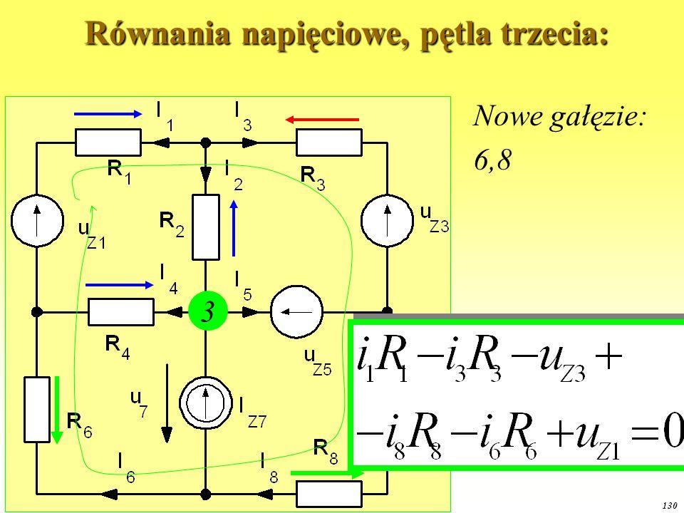 OE1 2014 129 Równania napięciowe, druga pętla: Równania napięciowe, druga pętla: 2 Nowe gałęzie: 3,5