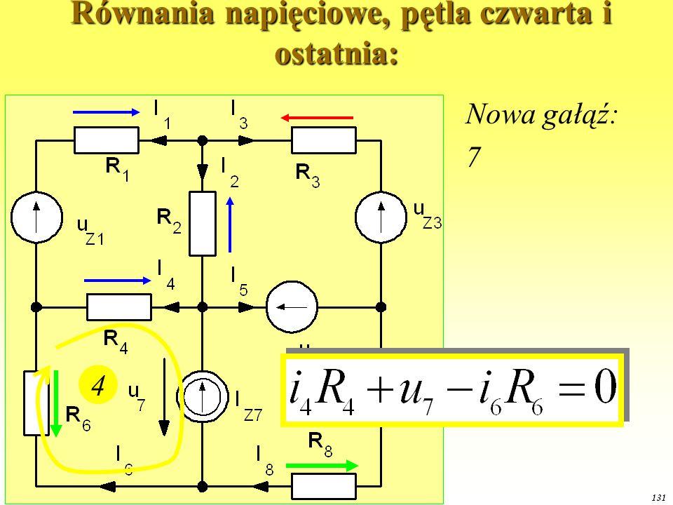 OE1 2014 130 Równania napięciowe, pętla trzecia: Równania napięciowe, pętla trzecia: 3 Nowe gałęzie: 6,8