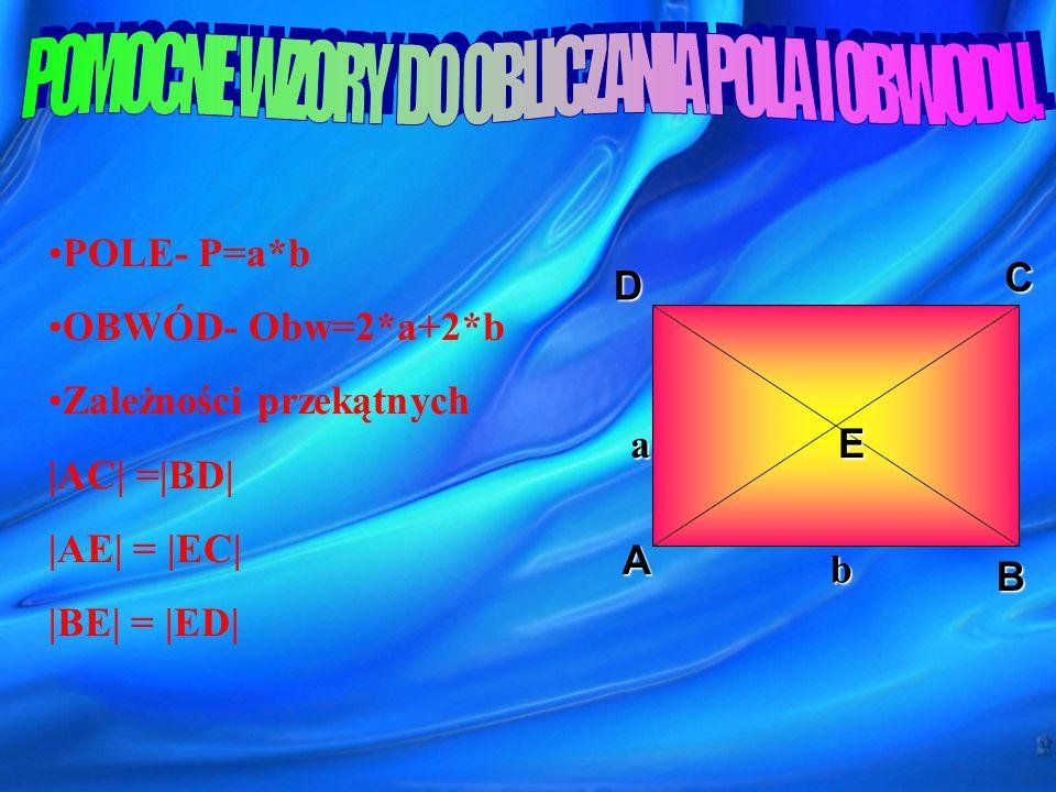 Prostokąt – czworokąt, który ma wszystkie kąty proste. Przekątne tego czworokąta mają jednakową długość i przecinają się w połowie. D ACB E