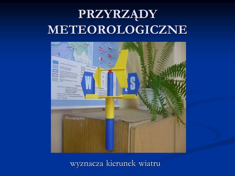 PRZYRZĄDY METEOROLOGICZNE wyznacza kierunek wiatru