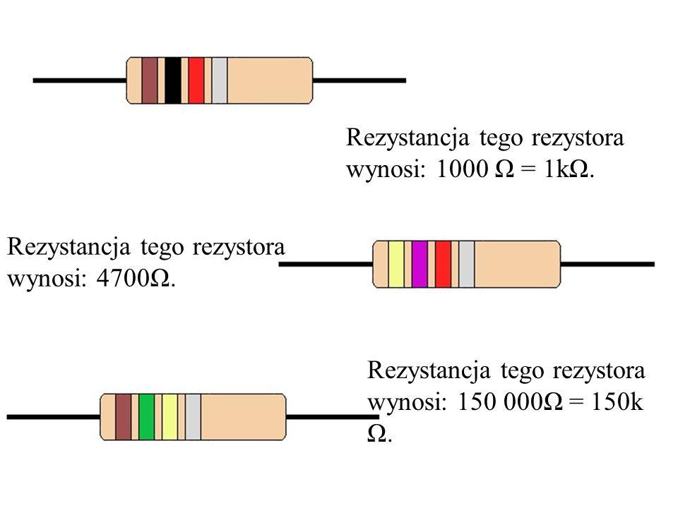 Rezystancja tego rezystora wynosi: 1000 Ω = 1kΩ. Rezystancja tego rezystora wynosi: 4700Ω. Rezystancja tego rezystora wynosi: 150 000Ω = 150k Ω.