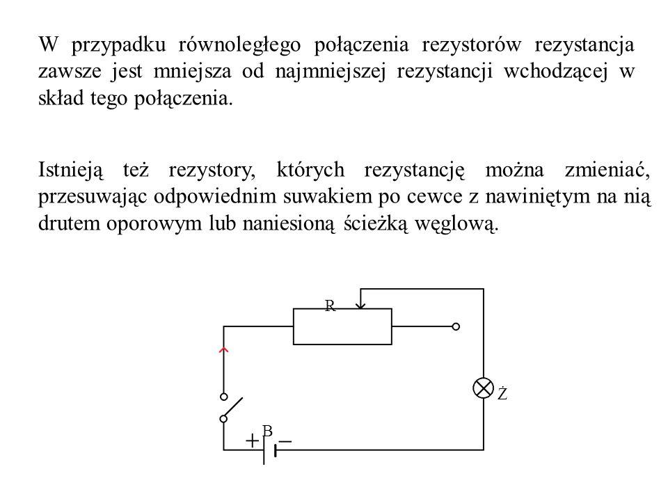 W przypadku równoległego połączenia rezystorów rezystancja zawsze jest mniejsza od najmniejszej rezystancji wchodzącej w skład tego połączenia. Istnie