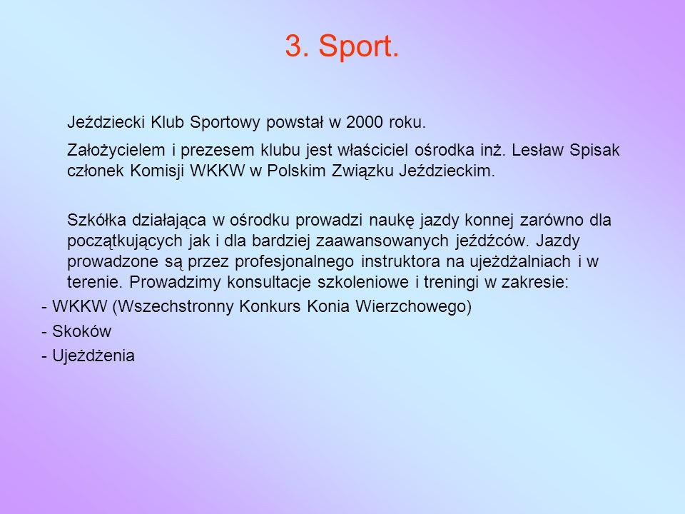 3. Sport. Jeździecki Klub Sportowy powstał w 2000 roku.