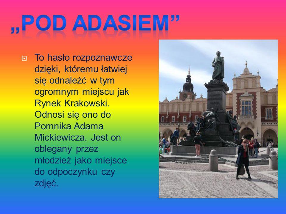  To hasło rozpoznawcze dzięki, któremu łatwiej się odnaleźć w tym ogromnym miejscu jak Rynek Krakowski. Odnosi się ono do Pomnika Adama Mickiewicza.