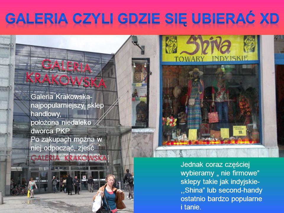 Galeria Krakowska- najpopularniejszy sklep handlowy, położona niedaleko dworca PKP Po zakupach można w niej odpocząć, zjeść Jednak coraz częściej wybi