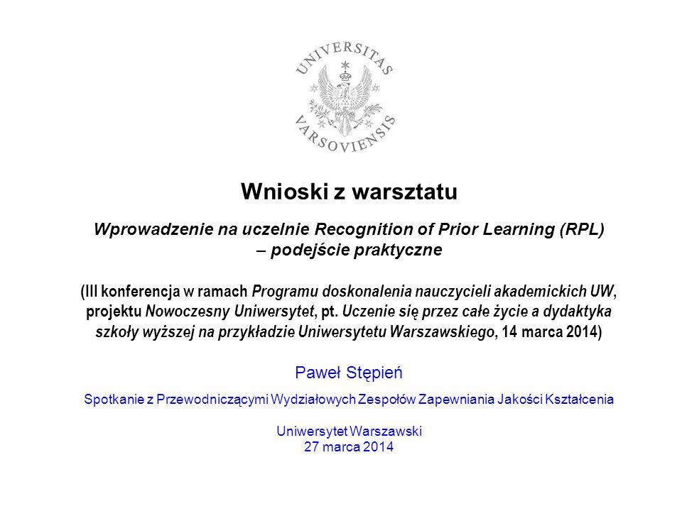 Wnioski z warsztatu Wprowadzenie na uczelnie Recognition of Prior Learning (RPL) – podejście praktyczne (III konferencja w ramach Programu doskonaleni