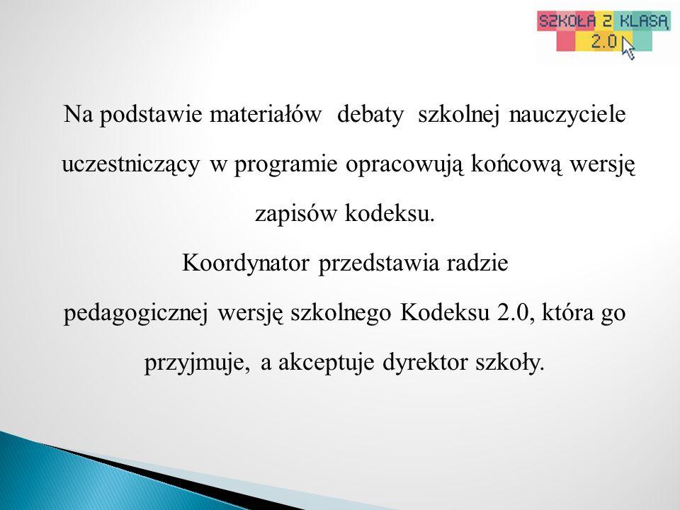 Na podstawie materiałów debaty szkolnej nauczyciele uczestniczący w programie opracowują końcową wersję zapisów kodeksu.
